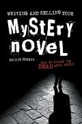 Writing & Selling Your Mystery Novel How to Knockem Dead with Style