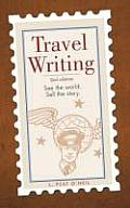 Travel Writing 2ND Edition See the World Sell TH