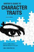 Writer's Guide To Character Traits (2ND 06 Edition)