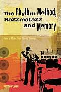 Rhythm Method Razzmatazz & Memory: How to Make Your Poetry Swing
