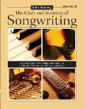 Craft & Business of Songwriting A Practical Guide to Creating & Marketing Artistically & Commercially Successful Songs