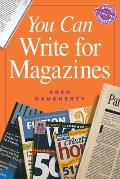 You Can Write for Magazines