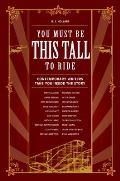 You Must Be This Tall to Ride Contemporary Writers Take You Inside the Story