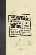Writing Group Survival Guide How to Critique Revise & Self Edit