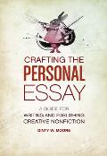 Crafting the Personal Essay: A Guide for Writing and Publishing Creative Non-Fiction Cover