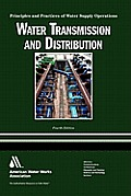 Water Transmission and Distribution: Principles and Practices of Water Supply Operations Larry W. Mays