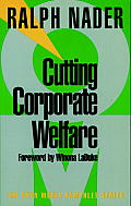 Cutting Corporate Welfare (Seven Stories' Open Media Pamphlet Series) Cover