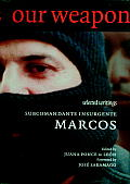 Our Word is Our Weapon: Selected Writings Subcumandante Insurgente Marcos Cover