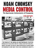 Media Control : the Spectacular Achievements of Propaganda (2ND 02 Edition)