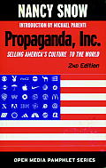 Propaganda Inc 2nd Edition Selling Americas Culture to the World
