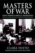 Masters of War Latin America & the United States Aggression from the Cuban Revolution Through the Clinton Years