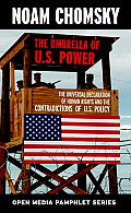 The Umbrella of U.S. Power: The Universal Declaration of Human Rights and the Contradicitions of U.S. Policy (Seven Stories' Open Media Pamphlet Series)