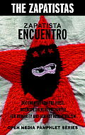 Zapatista Encuentro Documents from the 1996 Encounter for Humanity & Against Neoliberalism