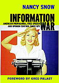 Information War: American Propaganda, Free Speech and Opinion Control Since 9-11