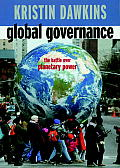 Global Governance The Battle Over Planetary Power