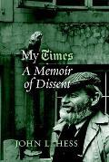 My Times: A Memoir of Dissent