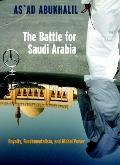 Battle for Saudi Arabia Royalty Fundamentalism & Global Power