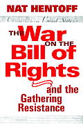 The War on the Bill of Rights-And the Gathering Resistance Cover