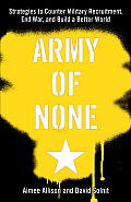 Army of None Strategies to Counter Military Recruitment End War & Build a Better World