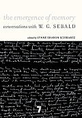 The Emergence of Memory: Conversations with W.G. Sebald Cover