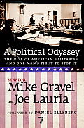 A Political Odyssey: The Rise of American Militarism and One Man's Effort to Stop It