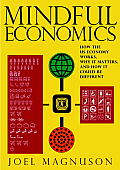 Mindful Economics How the US Economy Works Why It Matters & How It Could Be Different