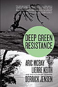 Deep Green Resistance: Strategy to Save the Planet Cover