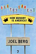 All You Can Eat: How Hungry Is America? Cover