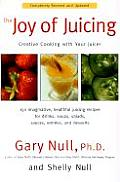 Joy of Juicing Creative Cooking with Your Juicer
