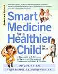 Smart Medicine for a Healthier Child 2ND Edition