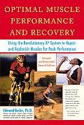 Optimal Muscle Performance and Recovery: Using the Revolutionary R4 System to Repair and Replenish Muscles for Peak Performance, Revised and Expanded
