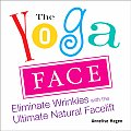 The Yoga Face: Eliminate Wrinkles with the Ultimate Natural Facelift