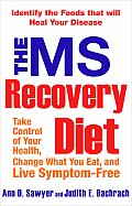 The MS Recovery Diet: Take Control of Your Health, Change What You Eat, and Live Symptom-Free