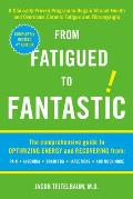 From Fatigued to Fantastic!: A Clinically Proven Program to Regain Vibrant Health and Overcome Chronic Fatigue and Fibromyalgia Cover