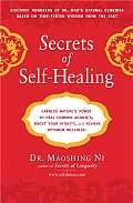 Secrets of Self Healing Harness Natures Power to Heal Common Ailments Boost Your Vitality & Achieve Optimum Wellness