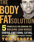 The Body Fat Solution: Five Principles for Burning Fat, Building Lean Muscles, Ending Emotional Eating, and Maintaining Your Perfect Weight Cover