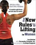 The New Rules of Lifting for Women: Lift Like a Man, Look Like a Goddess Cover