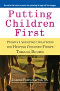 Putting Children First: Proven Parenting Strategies for Helping Children Thrive Through Divorce Cover