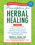 Prescription for Herbal Healing 2nd Edition totally revised & updated