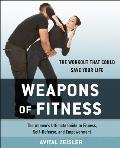 Weapons of Fitness The Womens Ultimate Guide to Fitness Self Defense & Empowerment