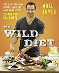 Wild Diet Get Back to Your Roots Burn Fat & Drop Up to 20 Pounds in 40 Days