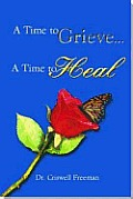Time To Grieve A Time To Heal