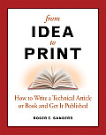 From Idea to Print: How to Write a Technical Article or Book and Get It Published