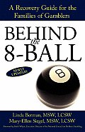 Behind the 8 Ball A Recovery Guide for the Families of Gamblers