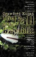 The Fall Of The Republic: A Novel Of The Chronoplane Wars by Crawford Kilian