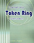 Ethernet and Token Ring Optimization