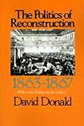 The Politics of Reconstruction 1863-1867