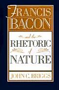 Francis Bacon and the Rhetoric of Nature