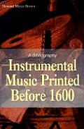 Instrumental Music Printed Before 1600: A Bibliography