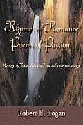 Rhymes of Romance Poems of Passion: Poetry of Love, Life and Social Commentary